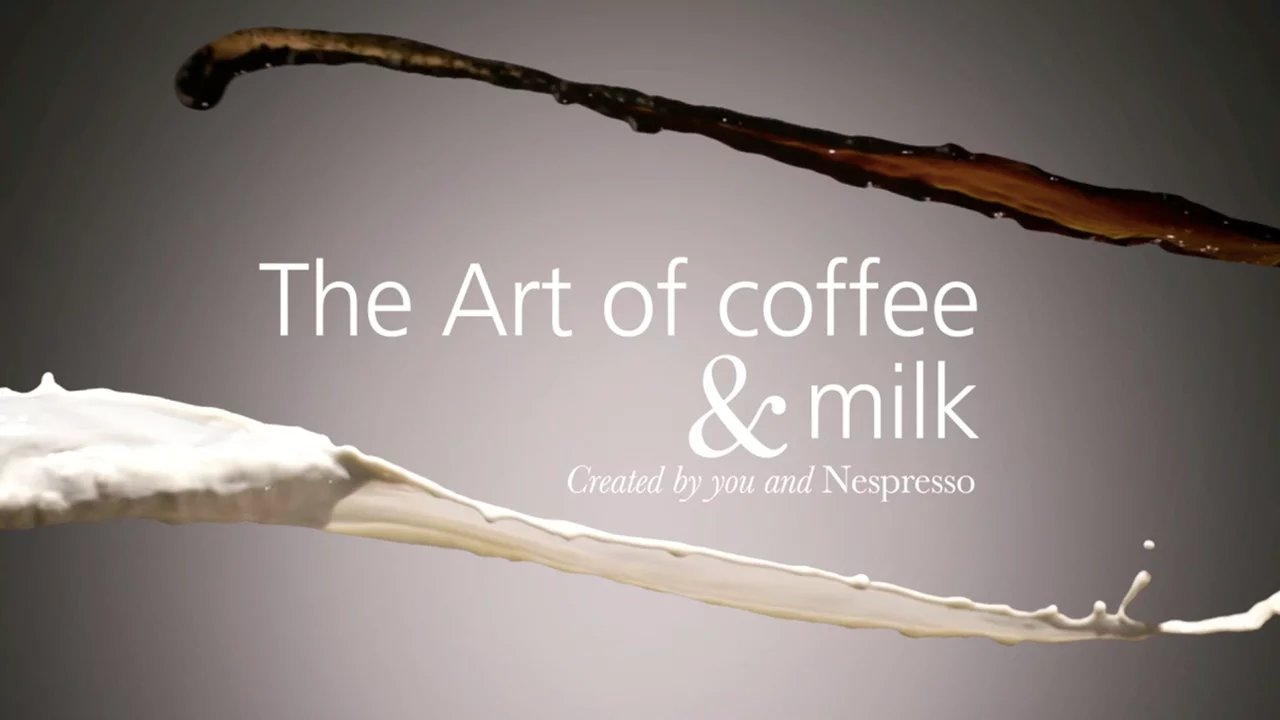 Nespresso / The Art of Coffee & Milk